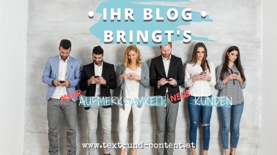 Ihr Blog bringts! Mehr Aufmerksamkeit, neue Kunden.